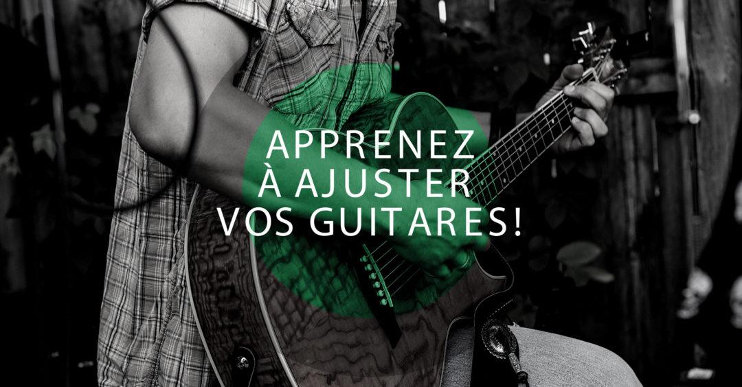 Nouvelles dates! – Atelier d'initiation à l'ajustement de guitares